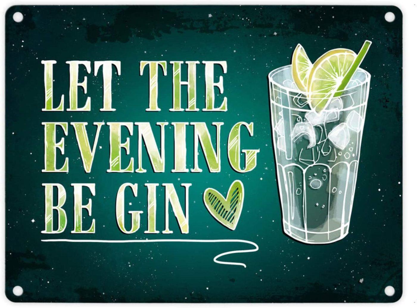 Let the evening be gin blech schild aluschild